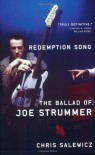 Redemption Song: The Ballad of Joe Strummer - Chris Salewicz