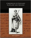 Chronicles of England, Scotland, and Ireland - Raphael Holinshed