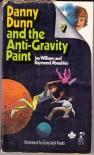 Danny Dunn and the Anti-Gravity Paint - Ezra Jack Keats, Raymond Abrashkin