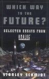 Which Way to the Future?: Selected Essays From Analog (R) - Stanley Schmidt