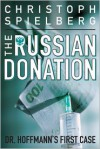 The Russian Donation - Christoph Spielberg, Gerald Chapple