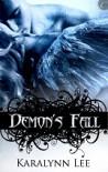 Demon's Fall - Karalynn Lee
