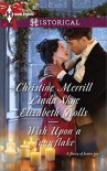 Wish Upon a Snowflake: The Christmas DuchessRussian Winter NightsA Shocking Proposition (Harlequin Historical) - Christine Merrill, Linda Skye, Elizabeth Rolls