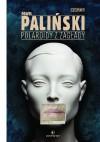 Polaroidy z zagłady -  Paweł Paliński