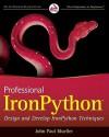 Professional IronPython: Design and Develop IronPython Techniques - John Paul Mueller