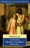 Antigone, Oedipus the King, Electra - Sophocles