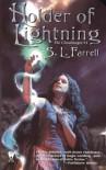 Holder of Lightning - S.L. Farrell