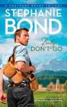 Baby, Don't Go - Stephanie Bond