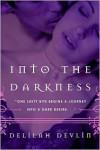Into the Darkness - Delilah Devlin