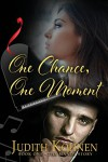 One Chance, One Moment: Book One - The Mandy Story - Judith Kohnen