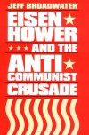 Eisenhower and the Anti-Communist Crusade - Jeff Broadwater