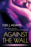 Against the Wall - Dee J. Adams