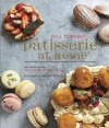 Patisserie at Home - Step-by-step recipes to help you master the art of French pastry - Will Torrent