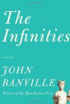 The Infinities (Borzoi Books) - John Banville