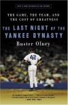 The Last Night of the Yankee Dynasty: The Game, the Team, and the Cost of Greatness - Buster Olney