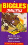 "The Biggles Omnibus: ""Biggles Learns to Fly"", ""Biggles Flies East"", ""Biggles in the Orient"" - W.E. Johns"