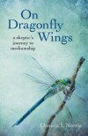 On Dragonfly Wings: A Skeptic's Journey to Mediumship - Daniela Norris