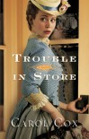 Trouble in Store - Carol Cox