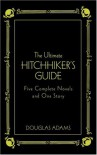 The Ultimate Hitchhiker's Guide: Five Complete Novels and One Story (Hitchhiker's Guide to the Galaxy, #1-5) - Douglas Adams