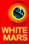 White Mars - Brian W. Aldiss;Roger Penrose