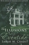The Illusions of Eventide (House of Crimson and Clover #2) - Sarah M. Cradit