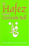 The Hafez Poems of Gertrude Bell: With the Original Persian on the Facing Page - Hafez, Gertrude Bell, E. Denison Ross, حافظ