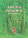 Little Red Riding-Hood: A Grimm's Fairy Tale - Jacob Grimm, Wilhelm Grimm, Polly Lawson, Marjan Van Zeyl
