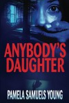 Anybody's Daughter - Pamela Samuels Young