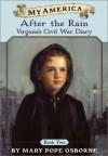 After the Rain: Virginia's Civil War Diary - Mary Pope Osborne, Will Osborne