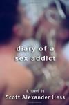 Diary of a Sex Addict - Scott Alexander Hess