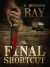 The Final Shortcut - G. Bernard Ray