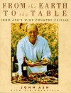 From the Earth to the Table: John Ash's Wine Country Cuisine - John Ash;Sid Goldstein