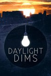 Daylight Dims (Kindle) - JWZulauf, Kristopher Mallory