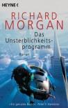Das Unsterblichkeitsprogramm: Roman (German Edition) - Richard Morgan, Bernhard Kempen