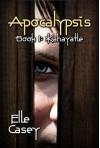 Apocalypsis: Book 1 (Kahayatle) - Elle Casey