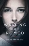 Waiting for Romeo - Diane Mannino
