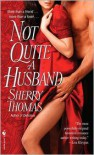 Not Quite a Husband -