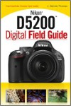 Nikon D5200 Digital Field Guide - J. Dennis Thomas