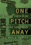 One Pitch Away: The Players' Stories of the 1986 League Championships and World Series (The players' stories of the 1986 league championships & World Series) - Mike Sowell