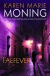 Faefever  - Karen Marie Moning