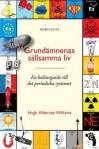 Grundämnenas sällsamma liv: en kulturguide till det periodiska systemet - Hugh Aldersey-Williams, Per Nyqvist