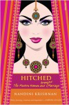 Hitched : The Modern Women and Arranged Marriage - Nandini Krishnan