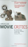 American Movie Critics: An Anthology From the Silents Until Now - Phillip Lopate