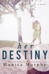 Her Destiny - Monica  Murphy