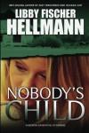Nobody's Child: A Georgia Davis Novel of Suspense (Georgia Davis Series) (Volume 4) - Libby Fischer Hellmann