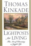 Lightposts for Living: The Art of Choosing a Joyful Life - Thomas Kinkade