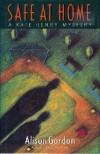 Safe at Home: A Kate Henry Mystery: A Novel - Alison Gordon