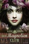 Der Magnolien-Club  - Katie Crouch
