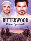 Bitterwood - Rowan Speedwell