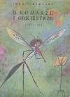 O komarze i orkiestrze - Jan Marcin Szancer, Igor Sikirycki